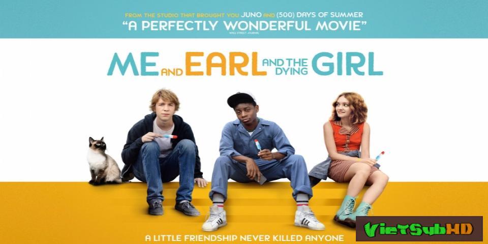 Phim Tôi, Earl Và Cô Bạn Hấp Hối VietSub HD | Me And Earl And The Dying Girl 2015