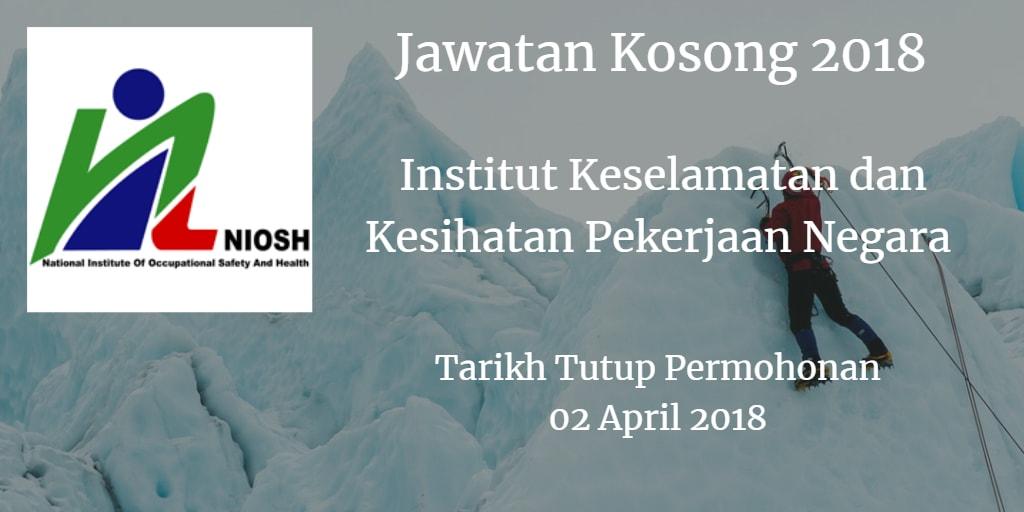 Jawatan Kosong NIOSH 02 April 2018