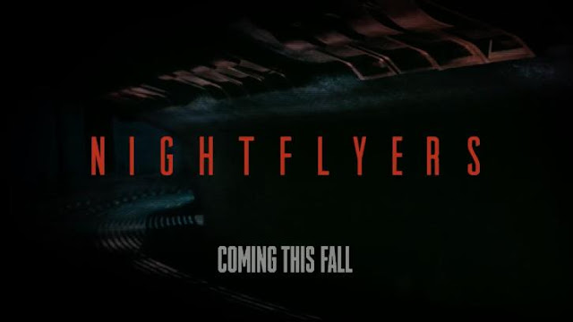 NIGHTFLYERS   Sinossi ufficiale e primo teaser dietro le qui