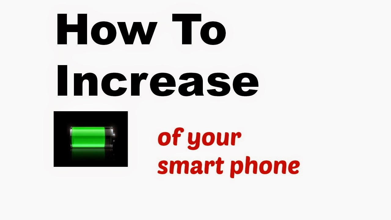 how to increase battery life of smart phone