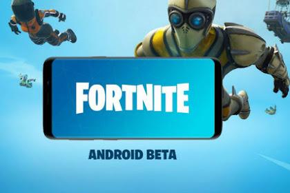 Fortnite Mobile Beta Khusus Android Telah Rilis! Begini Cara Download-nya