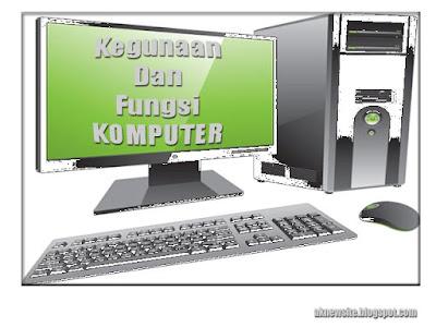 Pengertian Fungsi Komputer