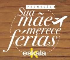 Cadastrar Promoção Lojas Eskala Dia das Mães 2018 Sua Mãe Merece Férias