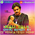 KILLI KILLKI SONG REMIX (GUDUMBA SHANKER ) POWER STAR SONG REMIX BY DJVENKATESH MBNR
