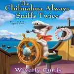 The Chihuahua Always Sniffs Twice by Waverly Curtis audiobook cover image