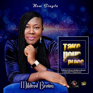 [ Download ] Mildred Brown - Take Your Place || Mp3 +Lyrics
