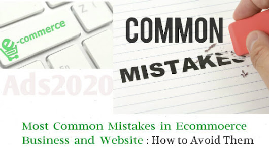 18 Commonly Found Mistakes in eCommerce Business and Store Website ~ Ads2020 Marketing Blog for Advertising, Business, SEO, Jobs.