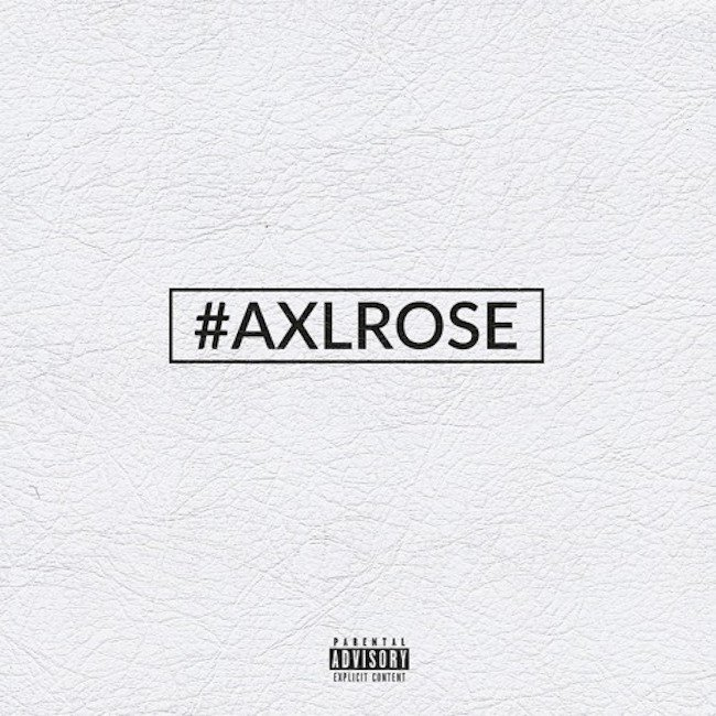 KXNG CROOKED - #AXLROSE (Feat. Erik Tandy)