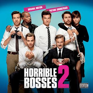 Horrible Bosses 2 Song - Horrible Bosses 2 Music - Horrible Bosses 2 Soundtrack - Horrible Bosses 2 Score