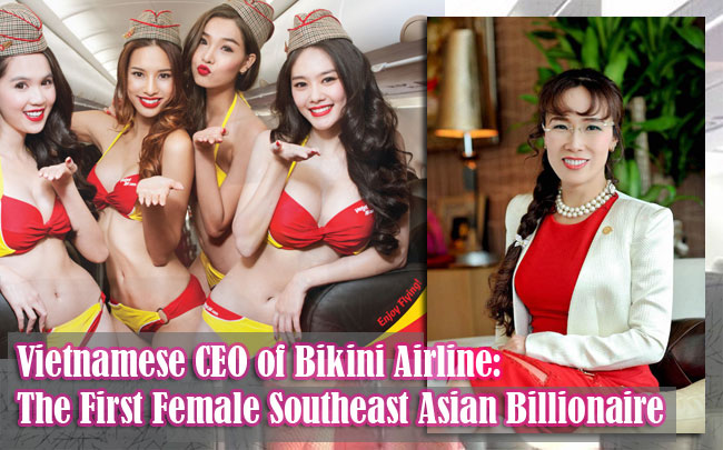 Vietnamese CEO of Bikini Airline: The First Female Southeast Asian Billionaire