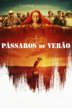 Pássaros de Verão Torrent – BluRay 720p/1080p Legendado