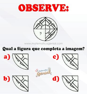 Observe: Qual a figura que completa a imagem?