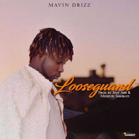 DOWNLOAD NEW MUSIC: LOOSE GUARD ( prod. Jhay Ahr, M&M Seekbeats) - MAVIN