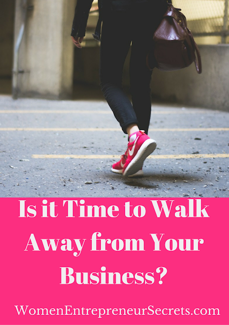 Is it time to walk away from your business?