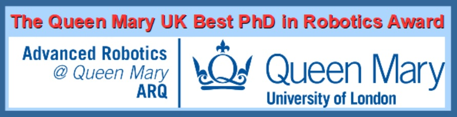 The Queen Mary UK Best PhD in Robotics Award