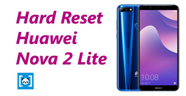 merupakan langkah awal untuk menanggulangi kerusakan dini pada ponsel Tutorial Cara Hard Reset Huawei Nova 2 Lite, Lengkap!