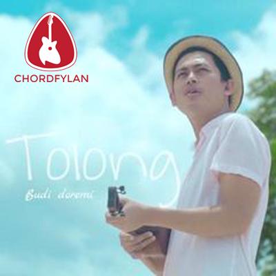 Lirik dan Chord Kunci Gitar Tolong - Budi Doremi