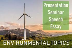 Environmental Topics for Essay | Seminar | Presentation