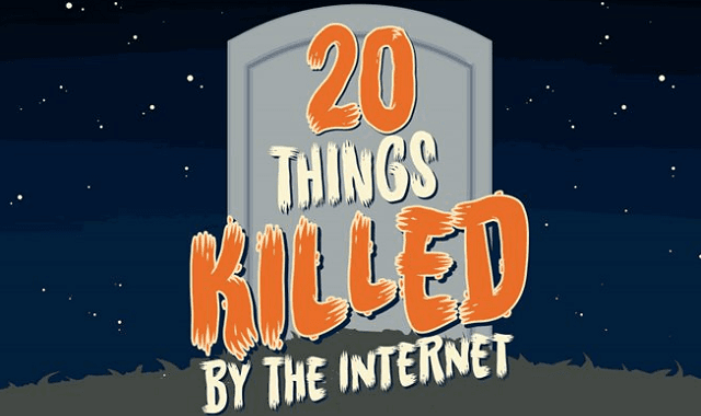20 Things Killed By The Internet