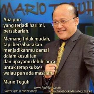 Nama orisinil dari Mario Teguh ialah Sis Maryono Teguh Kata Kata Bijak Mario Teguh Sang Motivator Sangat Bermakna Terbaru 2017