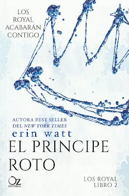 LOS ROYAL #2 El Príncipe Roto. Erin Watt (Oz - 26 Abril 2017) NOVELA JUVENIL PORTADA LIBRO ESPAÑA