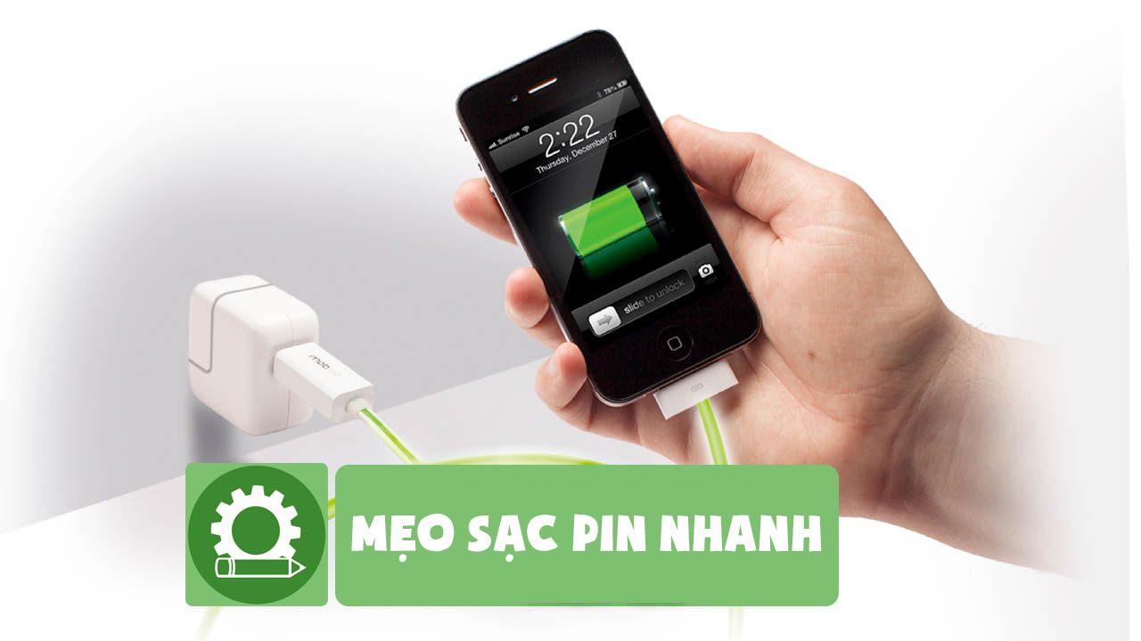 5 mẹo sạc pin điện thoại cực nhanh