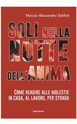 SOLI NELLA NOTTE DELL'ANIMA di Nunzia Alessandra Schilirò