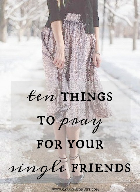 Caravan Sonnet 10 Things To Pray For Your Single Friends