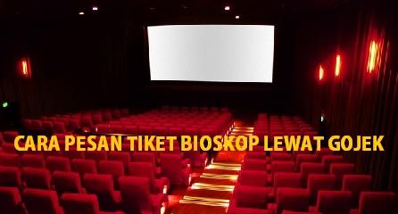 cara beli tiket film bioskop lewat gojek, cara pesan tiket bioskop lewat gojek, beli tiket bioskop pakai gojek