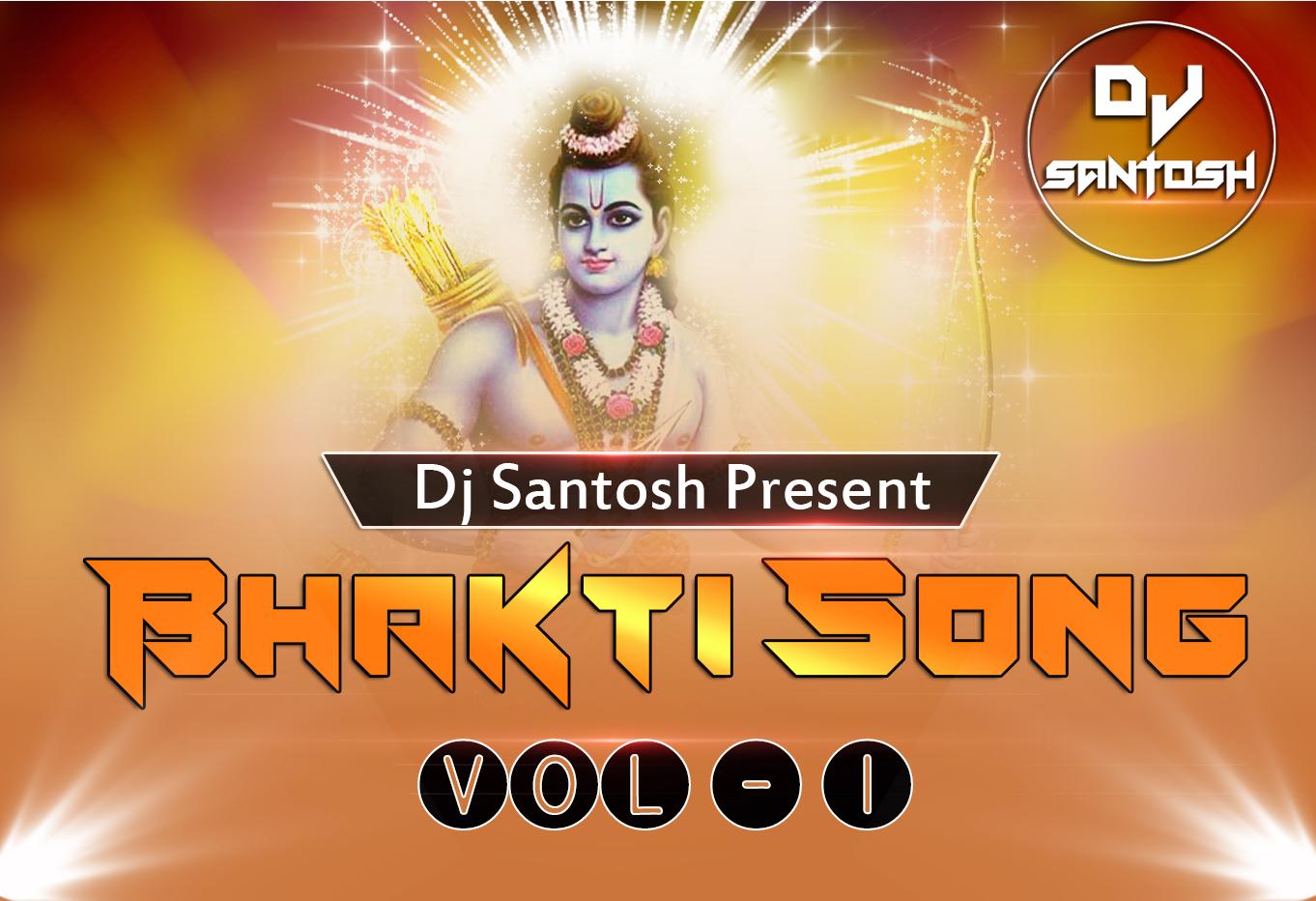 DJ SANTOSH JHANSI: Bhakti Song - Vol 1 [Dj Santosh]