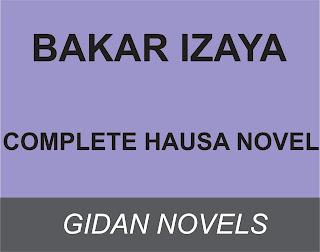 BAKAR IZAYA Complete Hausa Novel