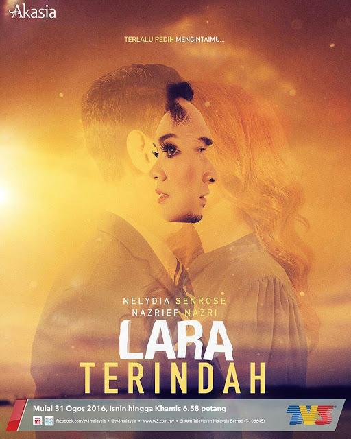 Drama Terbaru Lara Terindah Akan Menggantikan Sayangku Kapten Mukhriz
