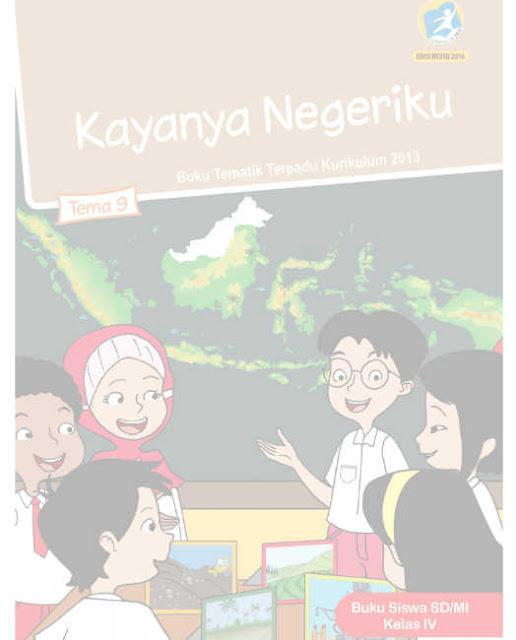 Buku Siswa Kelas 4 SD Kurikulum 2013 Revisi Tema 9 Kayanya Negeriku