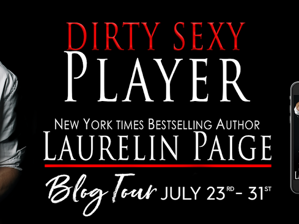 Dirty Sexy Player by Laurelin Paige | Review + Excerpt