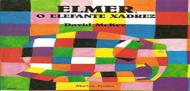 BAIXE o livro 'ELMER, O ELEFANTE XADREZ'