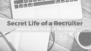 The Secret Life of a Recruiter