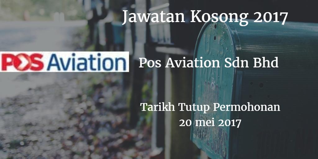 Jawatan Kosong Pos Aviation Sdn Bhd 20 Mei 2017