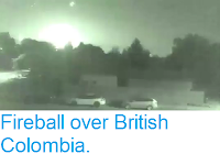 http://sciencythoughts.blogspot.co.uk/2017/09/fireball-over-british-colombia.html