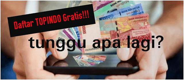 Daftar di Topindo Gratis, Tanpa Biaya Sepeser pun!
