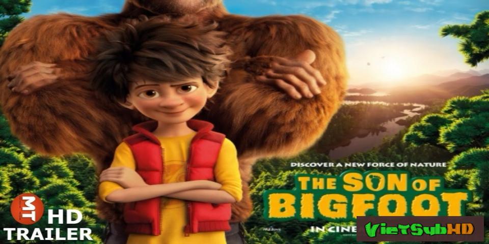 Phim Bố Tớ Là Chân To VietSub HD | The Son Of Bigfoot 2017