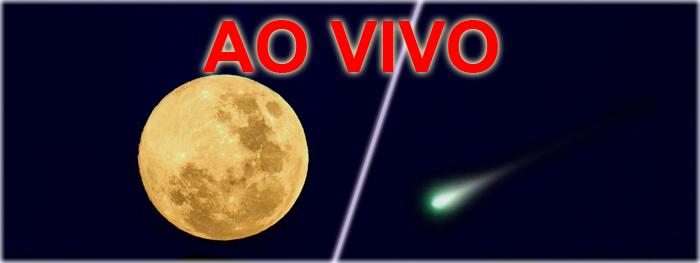 ao vivo - eclipse lunar e máxima aproximação de cometa - 10 de fevereiro