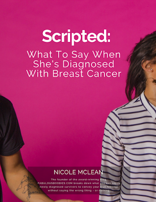 Scripted: What to say when she's diagnosed with breast cancer by Nicole Mclean