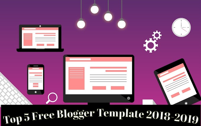 Top 5 Mobile Friendly Free Blogger Template