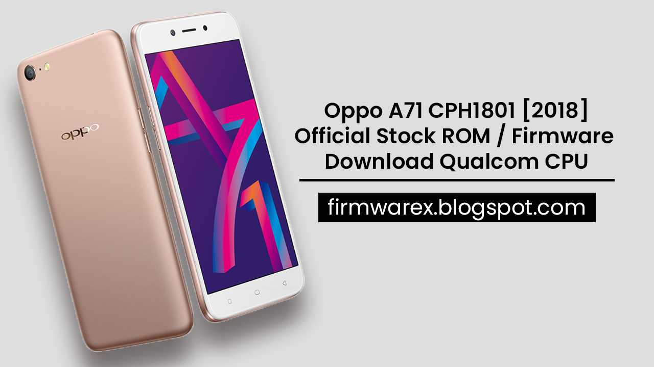 Download Oppo A71 CPH1801 Stock ROM Firmware