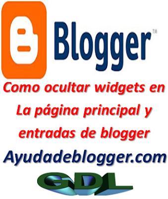 Como ocultar widgets en la página principal, entradas de blogger