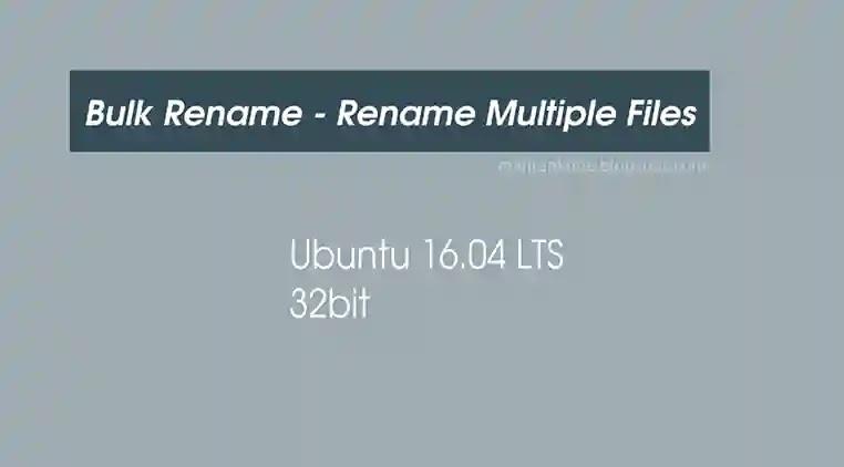 Software Bulk Rename file dan Folder di Ubuntu
