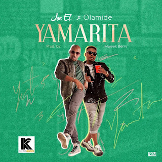Joe El - Yamarita featuring Olamide