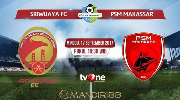 Prediksi Bola : Sriwijaya FC Vs PSM Makassar , Minggu 17 September 2017 Pukul 18.30 WIB @ TVONE