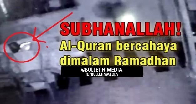 Subhanallah!!.. (VIDEO) Al-Quran Bercahaya Di Malam Ramadhan Di Rakam CCTV