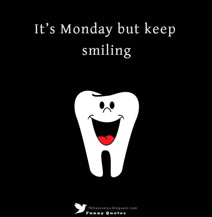 It�s Monday but keep smiling.